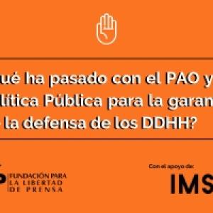 ¿Qué ha pasado con el PAO y la Política Pública para la garantía de la defensa de los DDHH?
