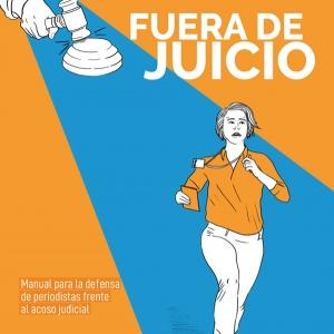 [Actualización] Fuera de juicio: Manual para la defensa de periodistas frente al acoso judicial