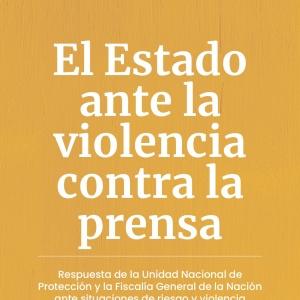 El Estado ante la violencia contra la prensa